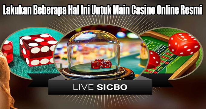 Lakukan Beberapa Hal Ini Untuk Main Casino Online Resmi